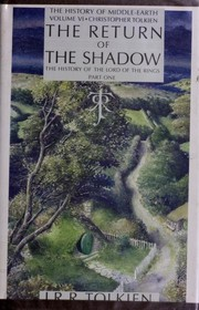 Cover of: The Return of the Shadow: The History of The Lord of the Rings, Part One (The History of Middle-Earth, Vol. 6)