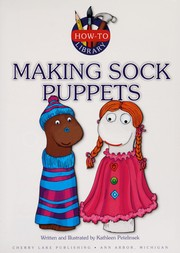 Cover of: Making sock puppets | Kathleen Petelinsek