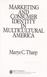 Cover of: Marketing and Consumer Identity in Multicultural America | Marye C. Tharp