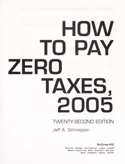 Cover of: How to pay zero taxes, 2005 | Jeff A. Schnepper