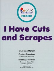Cover of: I have cuts and scrapes | Joanne Mattern