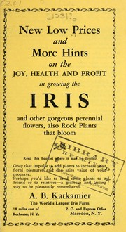 Cover of: New low prices and more hints on the joy, health and profit in growing iris and other gorgeous perennial flowers, also rockplants that bloom [price list] | A.B. Katkamier (Firm)