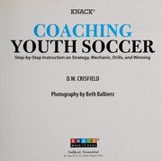 Cover of: Knack coaching youth soccer: step-by-step instruction on strategy, mechanics, drills, and winning