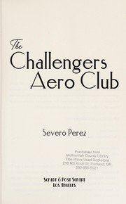 Cover of: The Challengers Aero Club | Severo Perez