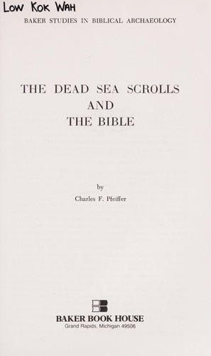 The Dead Sea scrolls and the Bible by Charles F. Pfeiffer