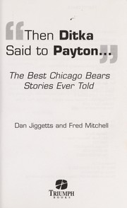 Cover of: Then Ditka Said to Payton | Dan Jiggetts