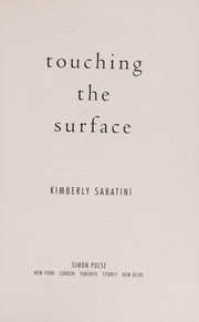 Cover of: Touching the surface | Kim Sabatini
