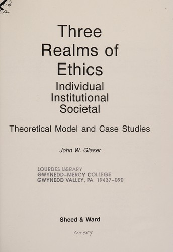 Three realms of ethics by Jack Glaser