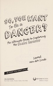 Cover of: So, you want to be a dancer?