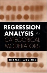 Cover of: Regression Analysis for Categorical Moderators (Methodology In The Social Sciences) | Herman Aguinis