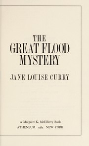 Cover of: The great flood mystery | Jane Louise Curry