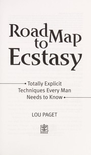Road Map to Ecstasy Totally Explicit Techniques Every Man Needs to Know