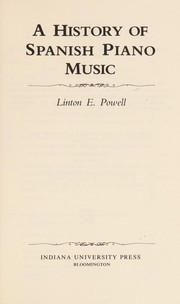 Cover of: A history of Spanish piano music | Linton Powell