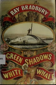 Cover of: Green shadows, white whale: a novel of Ray Bradbury's adventures making Moby Dick with John Huston in Ireland