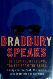 Cover of: Bradbury Speaks: Too Soon from the Cave, Too Far from the Stars
