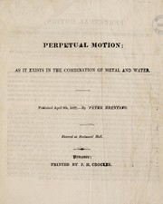 Cover of: Perpetual motion: as it exists in the combination of metal and water | Peter Brentano