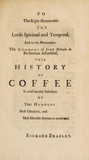 Cover of: The virtue and use of coffee, with regard to the plague, and other infectious distempers..