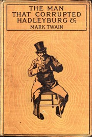 Cover of: The man that corrupted Hadleyburg: and other stories and essays