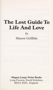 Cover of: The lost guide to life and love | Sharon Griffiths