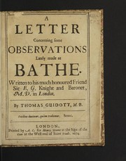 Cover of: A letter concerning some observations lately made at Bathe | Thomas Guidott