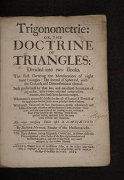 Cover of: Trigonometrie. Or, the doctrine of triangles ... Whereunto is annexed (chiefly for the use of seamen) a treatise of the application thereof in the three principal kinds of sailing