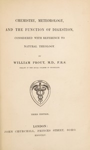 Cover of: Chemistry, meteorology and the function of digestion considered with reference to natural theology