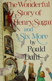 Cover of: The wonderful story of Henry Sugar and six more