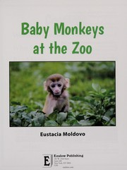 Cover of: Baby monkeys at the zoo | Eustacia Moldovo