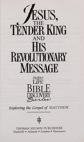 Jesus, the tender king and his revolutionary message by Joseph Snider