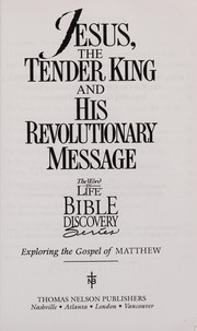Cover of: Jesus, the tender king and his revolutionary message | Joseph Snider
