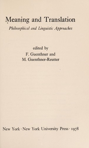 Meaning and translation by edited by F. Guenthner and M. Guenthner-Reutter.