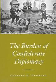 Cover of: The burden of Confederate diplomacy