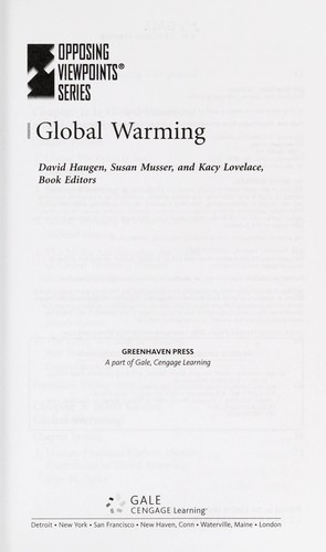 Global warming by David Haugen, Susan Musser, and Kacy Lovelace, book editors.