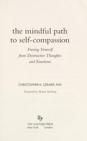 Cover of: The mindful path to self-compassion | Christopher K. Germer