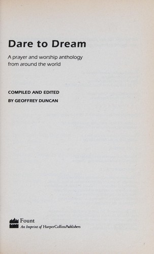 Dare to dream by compiled and edited by Geoffrey Duncan.