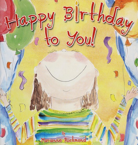 Happy birthday to you! by Marianne Richmond