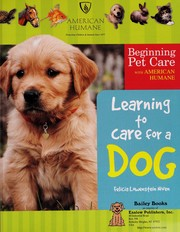 Cover of: Learning to care for a dog
