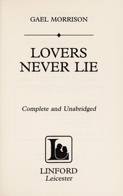 Cover of: Lovers never lie | Gael Morrison