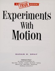 Cover of: Experiments with motion | Susan Heinrichs Gray