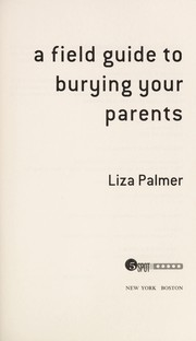 Cover of: A field guide to burying your parents | Liza Palmer