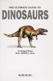 Cover of: The ultimate guide to dinosaurs | Dougal Dixon
