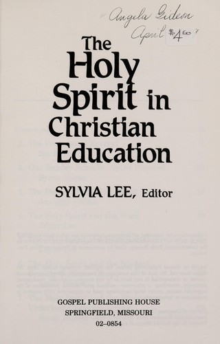 The Holy Spirit in Christian education by Sylvia Lee, editor.