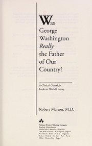 Cover of: Was George Washington really the father of our country? | Robert Marion