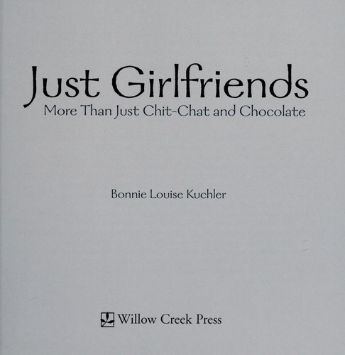 Just girlfriends by Bonnie Louise Kuchler