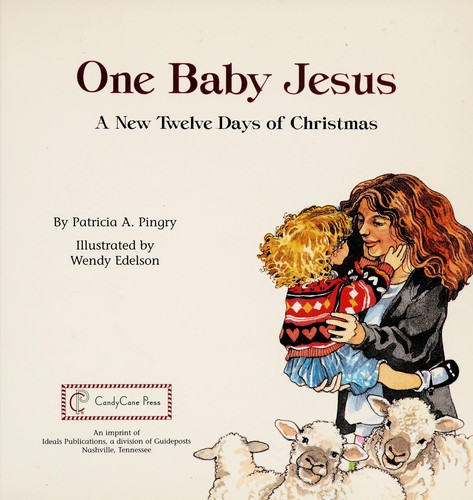 One Baby Jesus by Patricia A. Pingry