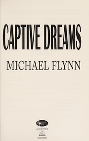 Cover of: Captive dreams | Michael Flynn