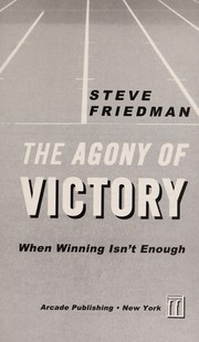 Cover of: The agony of victory | Steve Friedman
