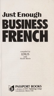 Cover of: Just Enough Business French/How to Get by and Be Easily Understood (Just Enough) |