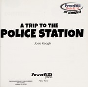 Cover of: A trip to the police station | Josie Keogh
