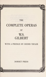 Cover of: The complete operas of W.S. Gilbert | Sir Arthur Sullivan